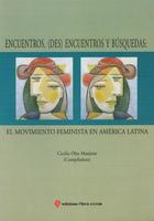 Encuentros, (des) Encuentros y Búsquedas: El Movimiento Feminista en América Latina