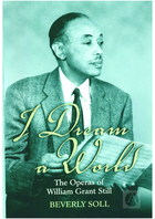 I Dream a World: The Operas of William Grant Still