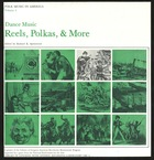 Folk Music in America, Vol. 4: Dance Music - Reels, Polkas, & More