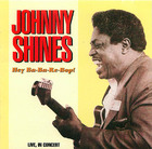 Johnny Shines: Hey Ba-Ba-Re-Bop - Live, In Concert