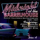 Midnight At The Barrelhouse - Rockin' California Rhythm & Blues: Disc A 1945 - 1947
