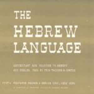 The Hebrew Language: Commentary and Readings by Theodor H. Gaster