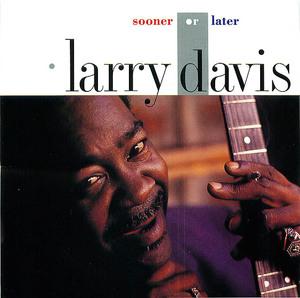 Larry Davis- Sooner or Later