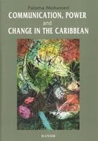 Communication, Power And Change In The Caribbean
