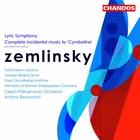 Zemlinsky: Lyric Symphony & Music to 'Cymbeline'