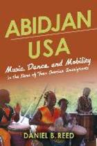 African Expressive Cultures, Abidjan USA: Music, Dance, and Mobility in the Lives of Four Ivorian Immigrants