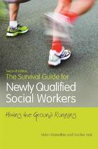 The Survival Guide for Newly Qualified Social Workers: Hitting the Ground Running