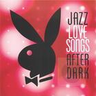 Jazz: Love Songs After Dark