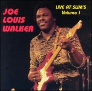Joe Louis Walker: Live at Slim's, Vol. 1