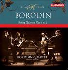 Alexander Borodin: String Quartets Nos. 1 and 2