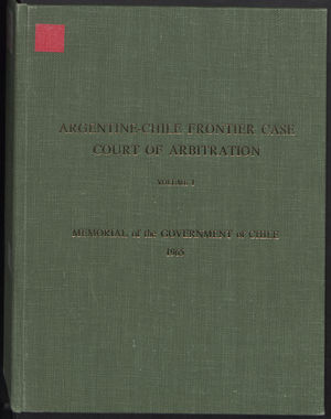 Argentine-Chile Frontier Case Court of Arbitration: Volume 1 (Volume 1)