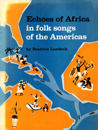 Echoes of Africa in Folk Songs of the Americas