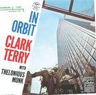 Clark Terry with Thelonius Monk: In Orbit