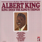 Albert King: Blues For Elvis- King Does The King's Things