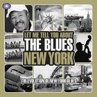 Let Me Tell You About The Blues: New York (Part 2)