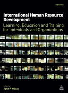 International Human Resource Development: Learning, Education and Training for Individuals and Organizations (3rd Edition)