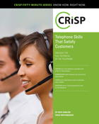 Telephone Skills that Satisfy Customers: Unleash the Full Potential of the Telephone