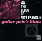 The Blues of Pete Franklin: Guitar Pete's Blues