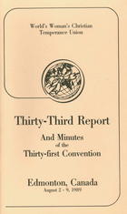 World's Woman's Christian Temperance Union Thirty-Third Report and Minutes of the Thirty-First Convention, Edmonton, Canada, August 2nd-9th 1989