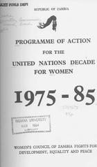 Programme of Action for the United Nations Decade for Women, 1975-85: Womens' Council of Zambia Fights for Development, Equality, and Peace