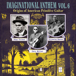Imagination Anthem, Vol. 6: Origins of American Primitive Guitar