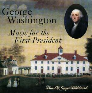 David and Ginger Hildebrand: George Washington, Music for the First President