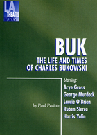 Buk: The Life and Times of Charles Bukowski