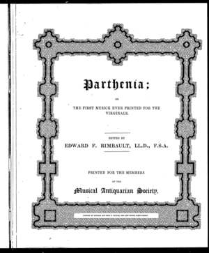 Parthenia, or The First Musick Ever Printed for the Virginals
