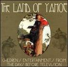 The Land Of Yahoe: Children's Entertainments from the Days Before Television