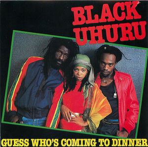 Black Uhuru: Guess Who's Coming To Dinner
