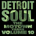 Detroit Soul, The Motown Years Volume 10