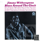 Jimmy Witherspoon: Blues Around the Clock
