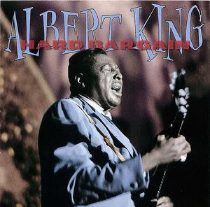 Albert King: Hard Bargain