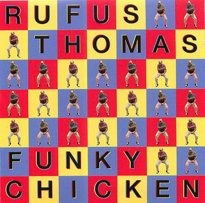 Rufus Thomas: Funky Chicken