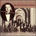 Art Hickman's Orchestra: The San Francisco Sound