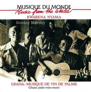 Kwabenah Nyama: Ghana - Musique de Vin de Palme, Sunday Monday