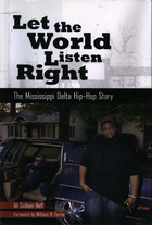 Let the World Listen Right: The Mississippi Delta Hip-Hop Story
