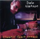 Dale Watson: Cheatin' Heart Attack