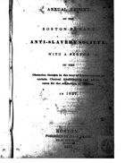 Annual Report of the Boston Female Anti-Slavery Society, With a Sketch of the Obstacles Thrown in the Way of Emancipation by Certain Clerical Abolitionists and Advocates for the Subjection of Woman in 1837