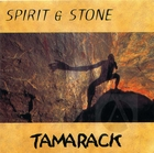 Tamarack: Spirit and Stone