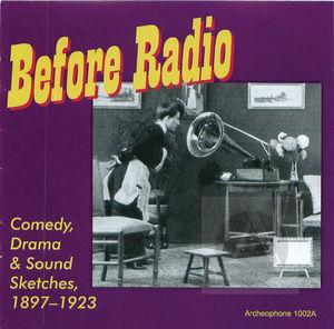 Before Radio: Comedy, Drama & Sound Sketches, 1897-1923