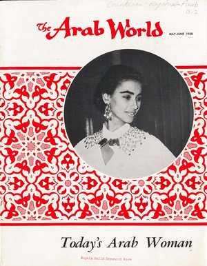 Today's Arab Woman,' special issue of 'The Arab World,' Volume VI, Nos. 5-6