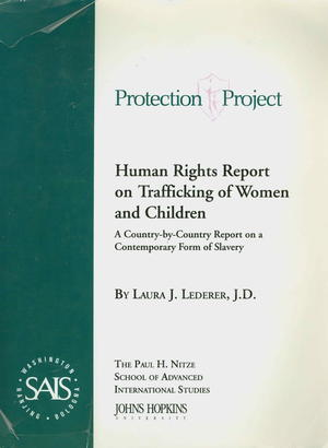 Human Rights Report on Trafficking of Women and Children: A Country-by-Country Report on a Contemporary Form of Slavery, 2001-