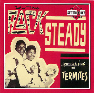 Presenting: The Termites- Do The Rock Steady