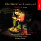 Charpentier: Messe de minuit pour Noel Poulenc: Motets