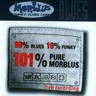 90% Blues 10% Funky 101% Pure Morblus - Live Recording