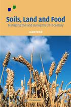 Soils, Land and Food: Managing the Land during the Twenty-First Century