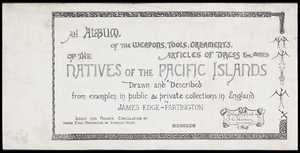 An album of the weapons, tools, ornaments, articles of dress etc. of the natives of the Pacific Islands, 1890