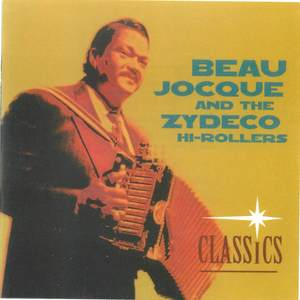 Beau Jocque and the Zydeco Hi-Rollers: Classics