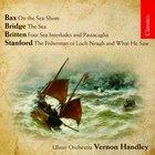 Bax Bridge Britten Stanford: Sea Music